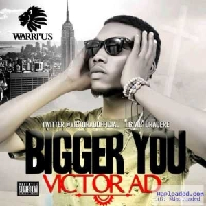 Victor AD - Bigger You (Prod. by DisallyBeatx)